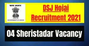 DSJ Hojai Recruitment 2021: 04 Sheristadar Vacancy