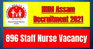 NHM Assam Recruitment 2021: 896 Staff Nurse Vacancy