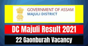 DC Majuli Result 2021: 22 Gaonburah Vacancy