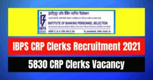 IBPS CRP Clerks Recruitment 2021: 5830 Vacancy