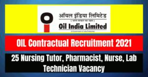 OIL Contractual Recruitment 2021: 25 Vacancy
