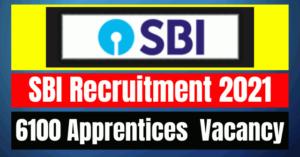 SBI Apprentices Recruitment 2021: 6100 Vacancy