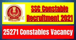 SSC Constable Recruitment 2021: 25271 Vacancy