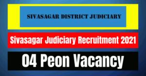 Sivasagar Judiciary Recruitment 2021: 04 Peon Vacancy
