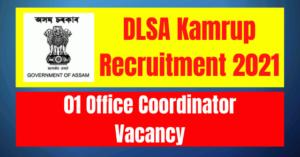 DLSA Kamrup Recruitment 2021: 01 Office Coordinator Vacancy