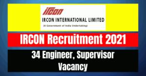IRCON Recruitment 2021: 34 Engineer, Supervisor Vacancy