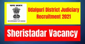 Udalguri District Judiciary Recruitment 2021: Sheristadar Vacancy