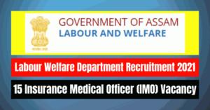 Labour Welfare Department Recruitment 2021: 15 IMO Vacancy
