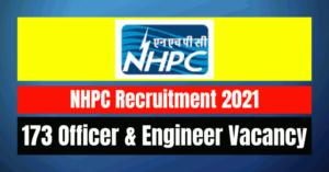 NHPC Recruitment 2021: 173 Officer & Engineer Vacancy
