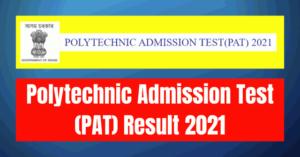 PAT Result 2021: POLYTECHNIC ADMISSION TEST (PAT) Result