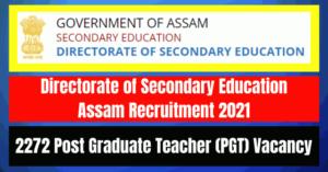 Secondary Education Assam Recruitment 2021: 2272 PGT Vacancy