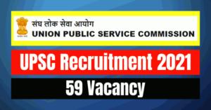 UPSC Recruitment Notice 2021: 59 Vacancy