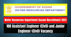 WRD Assam Recruitment 2021: 100 AE & JE Vacancy