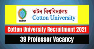 Cotton University Recruitment 2021: 39 Professor Vacancy