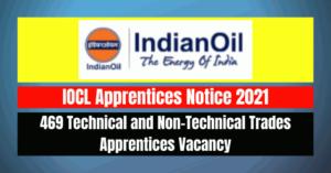 IOCL Apprentices Notice 2021: 469 Vacancy